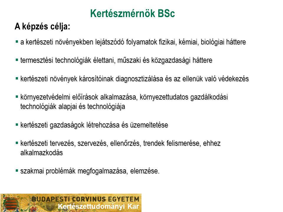 Kertészmérnök BSc A képzés célja: