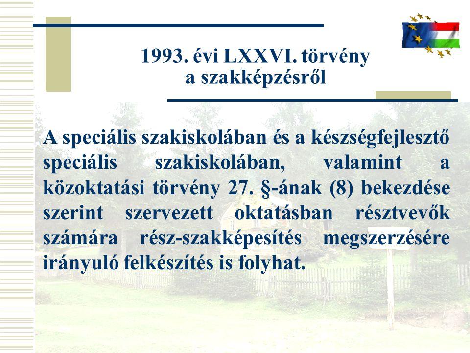 1993. évi LXXVI. törvény a szakképzésről.