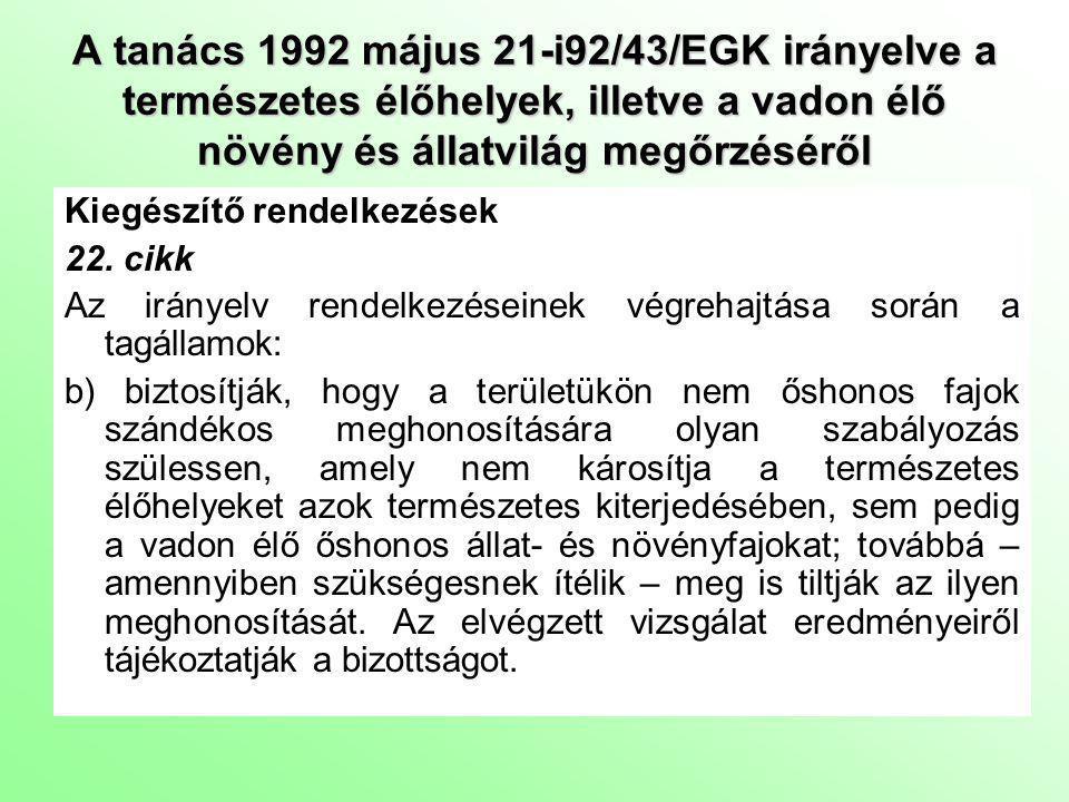 A tanács 1992 május 21-i92/43/EGK irányelve a természetes élőhelyek, illetve a vadon élő növény és állatvilág megőrzéséről