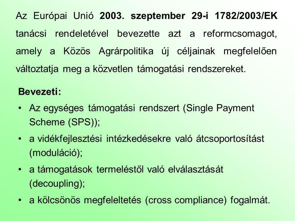 Az Európai Unió 2003. szeptember 29-i 1782/2003/EK tanácsi rendeletével bevezette azt a reformcsomagot, amely a Közös Agrárpolitika új céljainak megfelelően változtatja meg a közvetlen támogatási rendszereket.