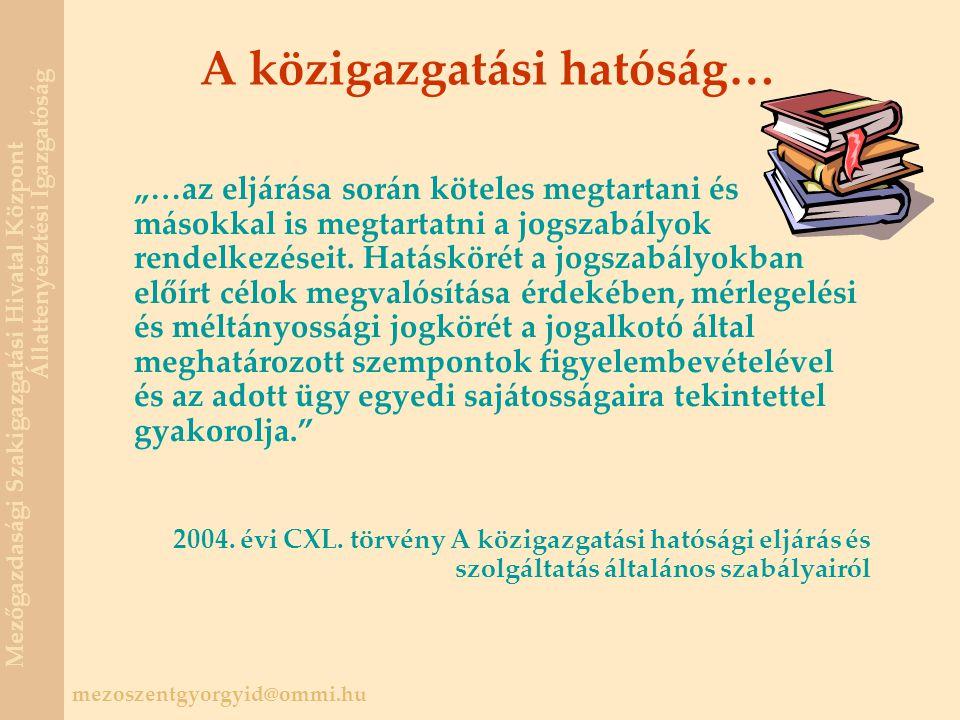 A közigazgatási hatóság…