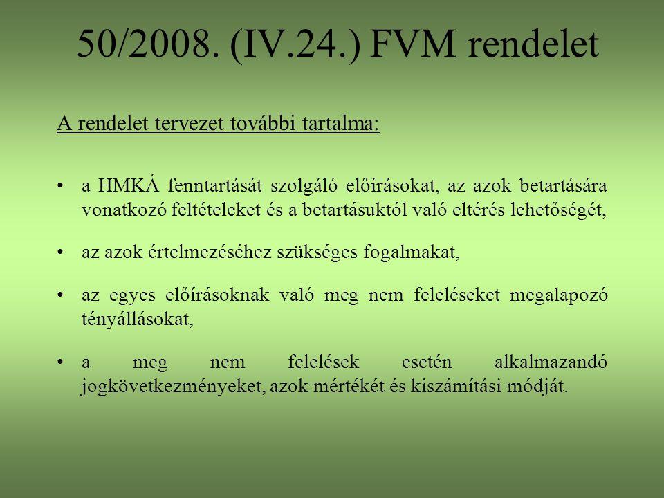 50/2008. (IV.24.) FVM rendelet A rendelet tervezet további tartalma: