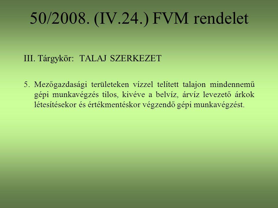50/2008. (IV.24.) FVM rendelet III. Tárgykör: TALAJ SZERKEZET