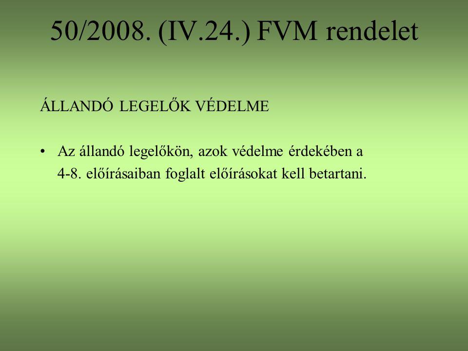 50/2008. (IV.24.) FVM rendelet ÁLLANDÓ LEGELŐK VÉDELME