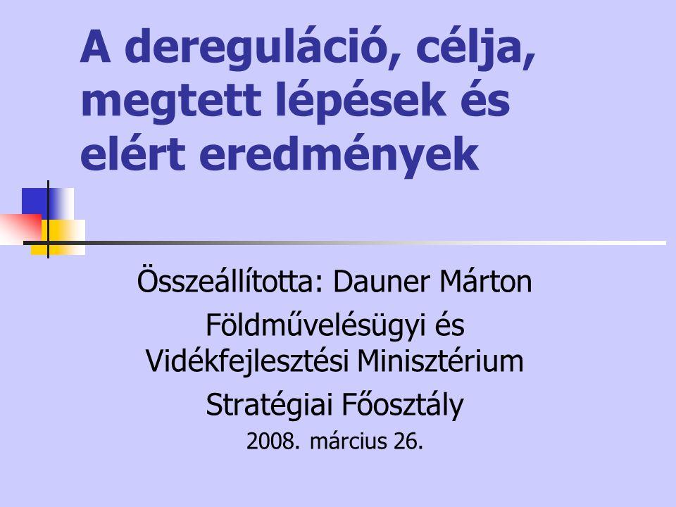 A dereguláció, célja, megtett lépések és elért eredmények