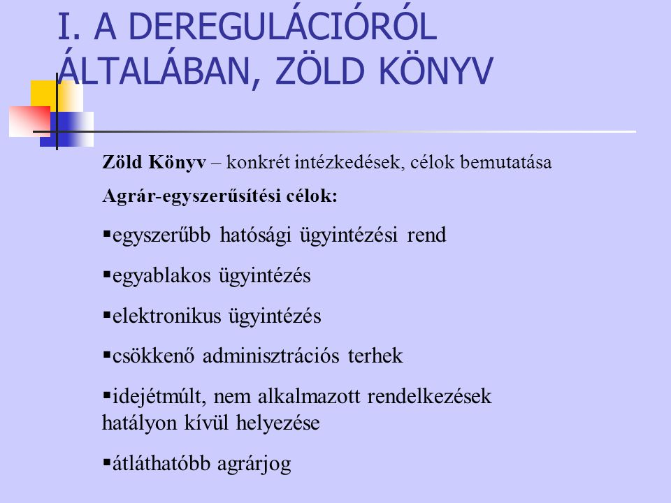 I. A DEREGULÁCIÓRÓL ÁLTALÁBAN, ZÖLD KÖNYV