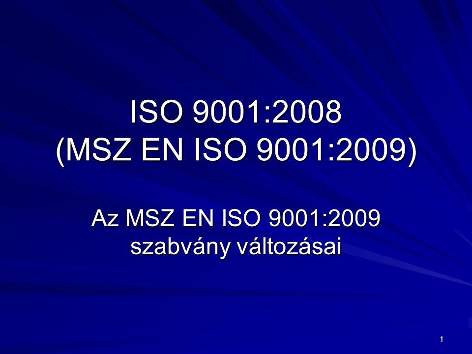 Az MSZ EN ISO 9001:2009 szabvány változásai