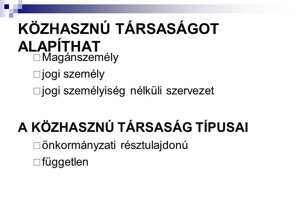 KÖZHASZNÚ TÁRSASÁGOT ALAPÍTHAT