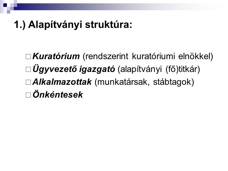 1.) Alapítványi struktúra: