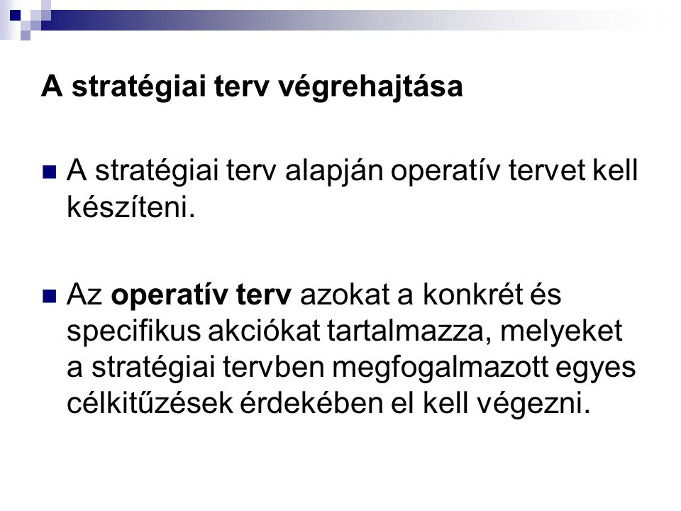 A stratégiai terv végrehajtása