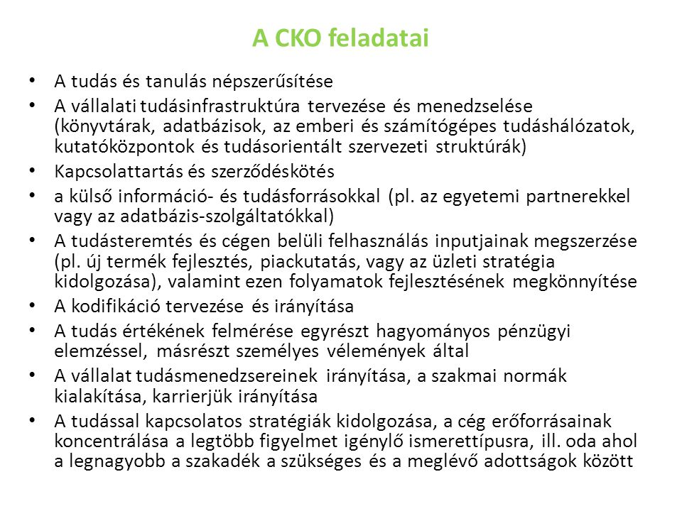 A CKO feladatai A tudás és tanulás népszerűsítése