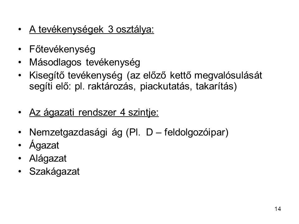 A tevékenységek 3 osztálya: