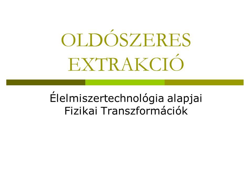 Élelmiszertechnológia alapjai Fizikai Transzformációk