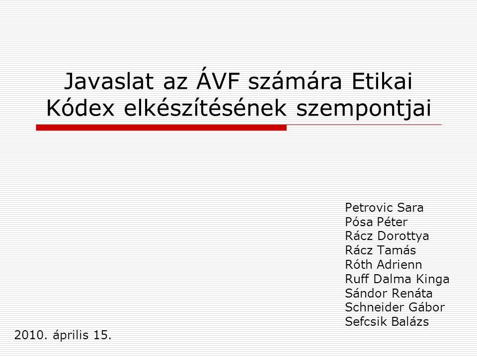 Javaslat az ÁVF számára Etikai Kódex elkészítésének szempontjai