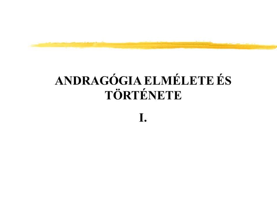ANDRAGÓGIA ELMÉLETE ÉS TÖRTÉNETE