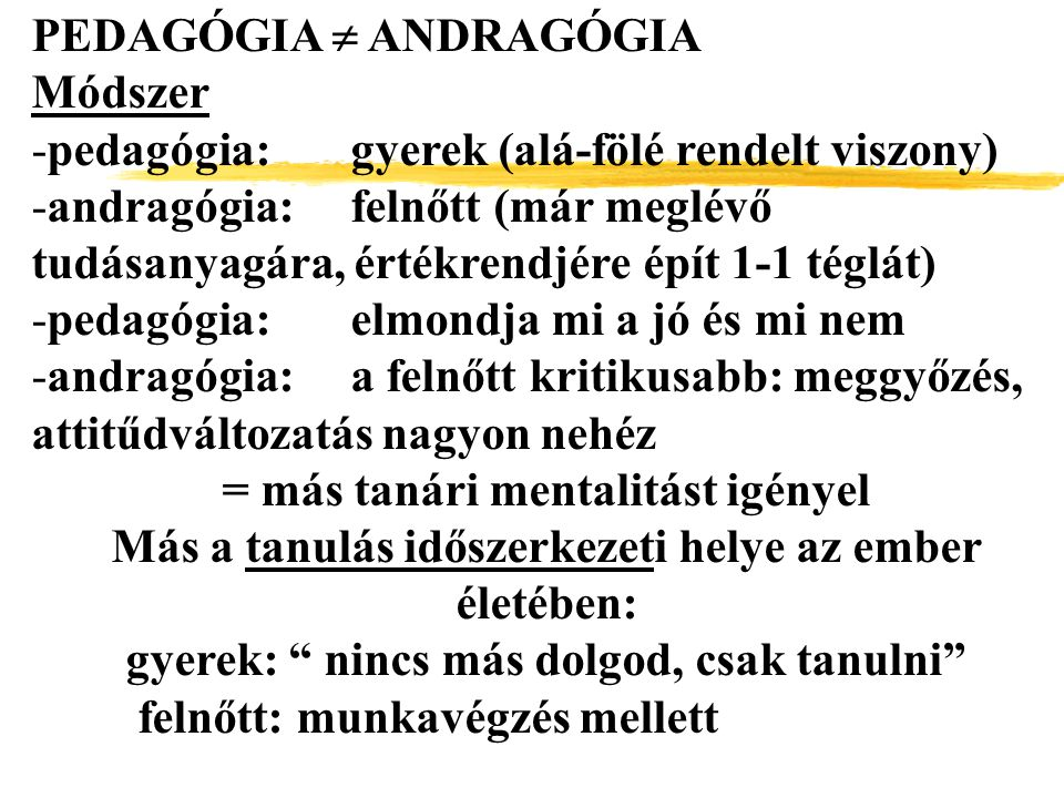 PEDAGÓGIA  ANDRAGÓGIA Módszer
