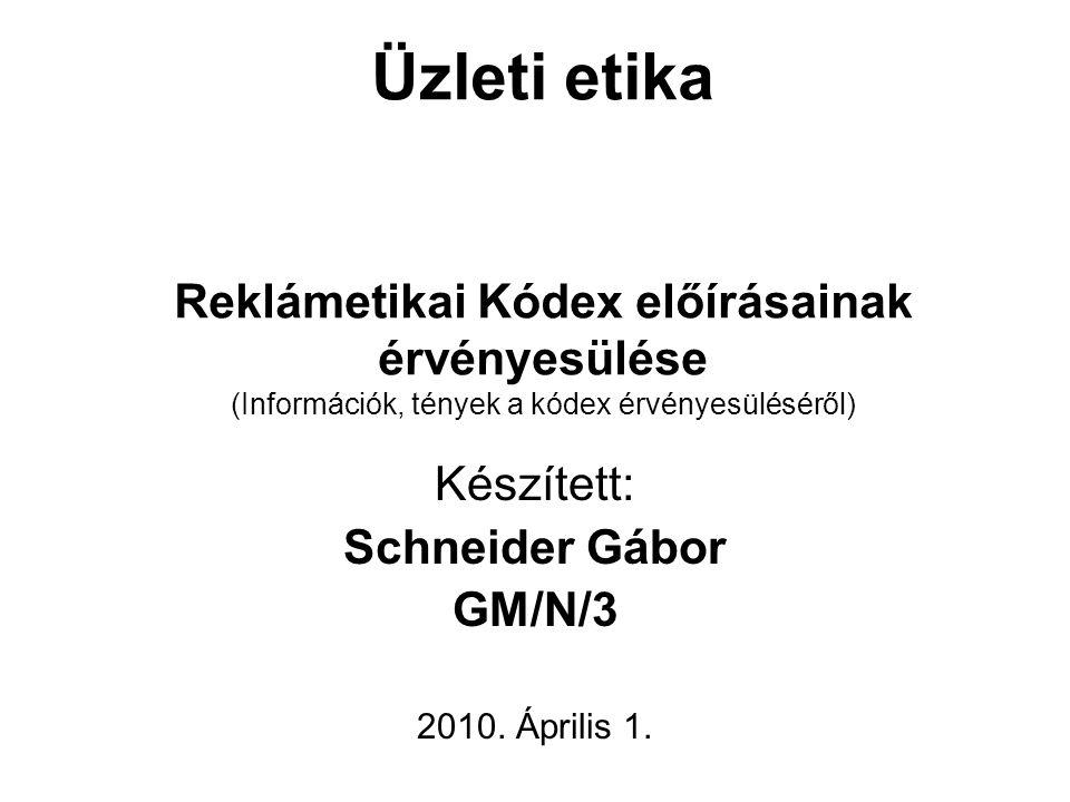 Készített: Schneider Gábor GM/N/3 2010. Április 1.