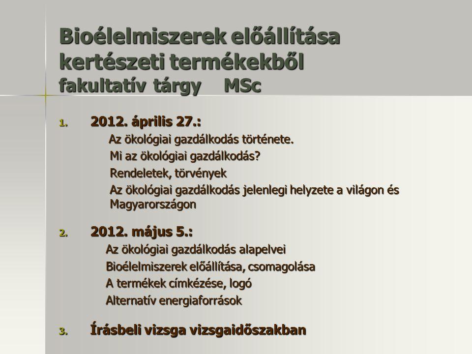 Bioélelmiszerek előállítása kertészeti termékekből fakultatív tárgy MSc