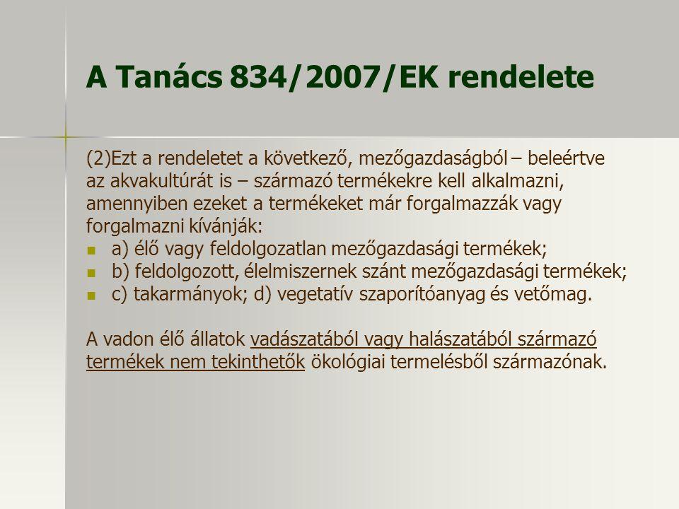A Tanács 834/2007/EK rendelete
