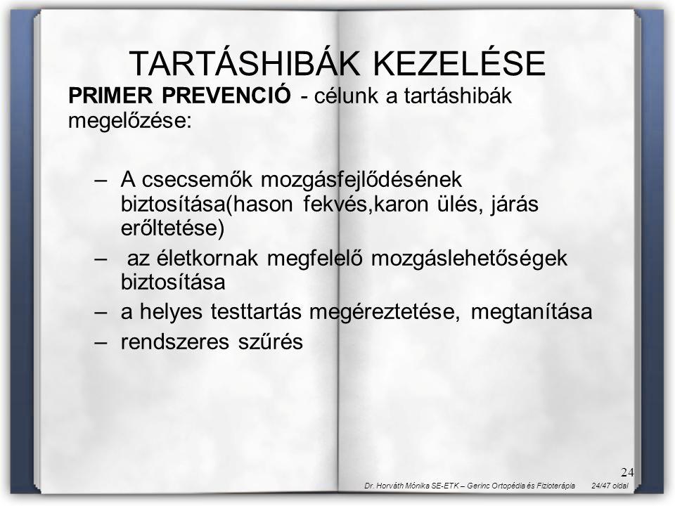 TARTÁSHIBÁK KEZELÉSE PRIMER PREVENCIÓ - célunk a tartáshibák megelőzése: