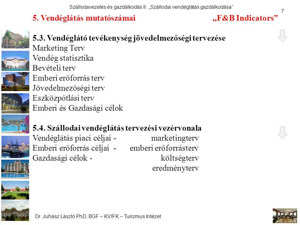"""5. Vendéglátás mutatószámai """"F&B Indicators"""