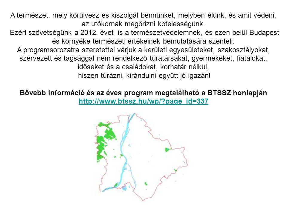 Bővebb információ és az éves program megtalálható a BTSSZ honlapján