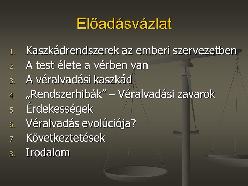 Előadásvázlat Kaszkádrendszerek az emberi szervezetben