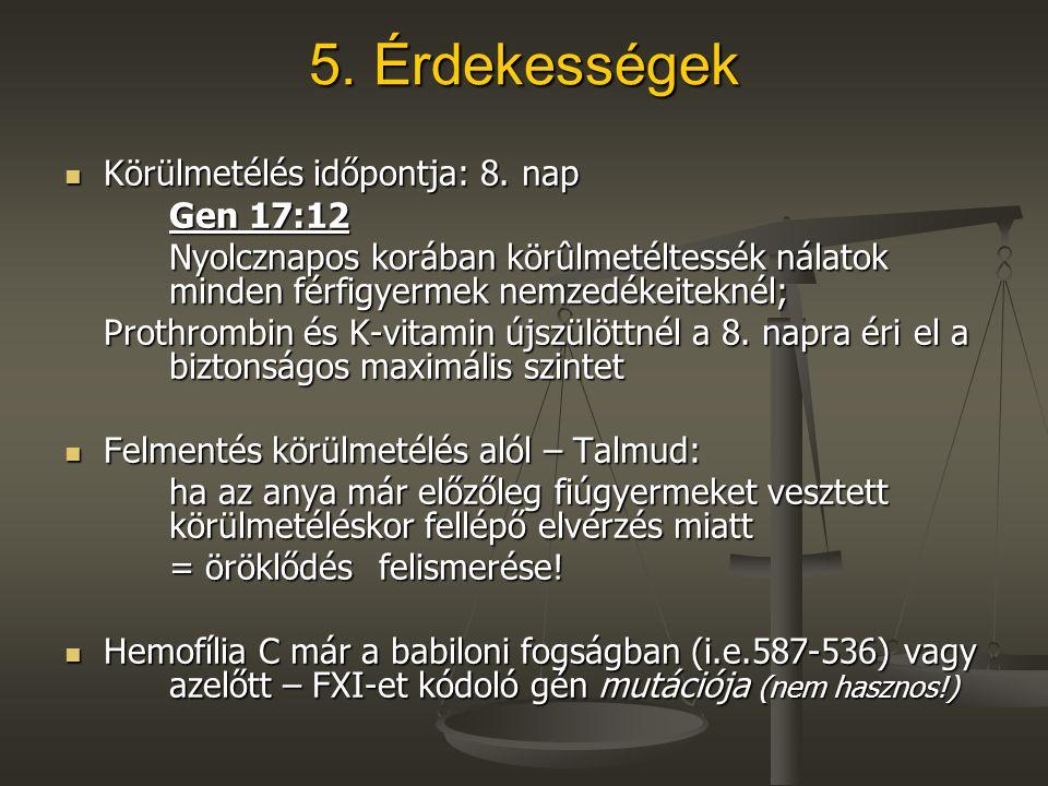 5. Érdekességek Körülmetélés időpontja: 8. nap Gen 17:12