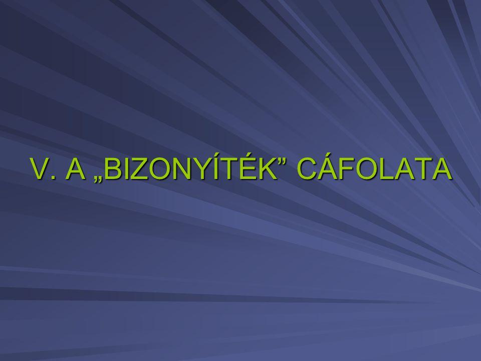 """V. A """"BIZONYÍTÉK CÁFOLATA"""