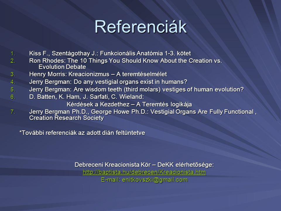 Referenciák Kiss F., Szentágothay J.: Funkcionális Anatómia 1-3. kötet
