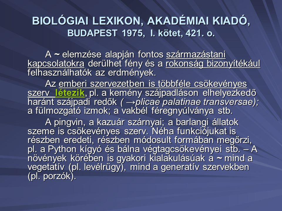 BIOLÓGIAI LEXIKON, AKADÉMIAI KIADÓ, BUDAPEST 1975, I. kötet, 421. o.
