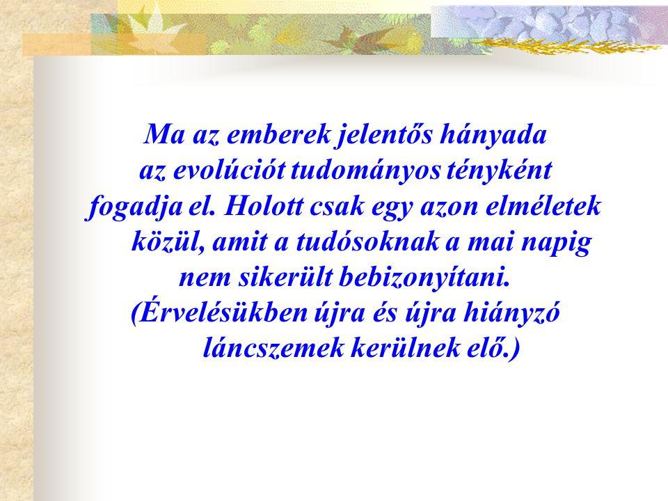 Ma az emberek jelentős hányada az evolúciót tudományos tényként