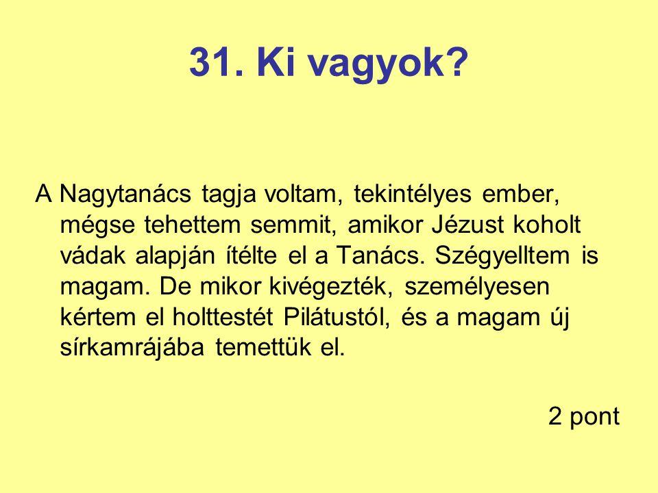 31. Ki vagyok