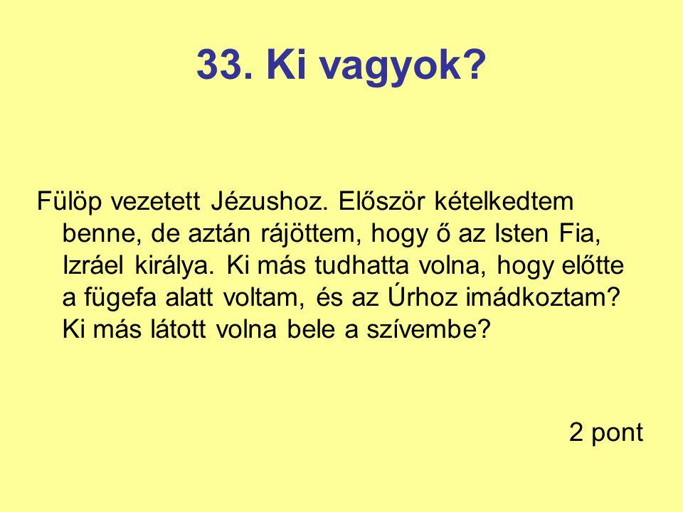 33. Ki vagyok