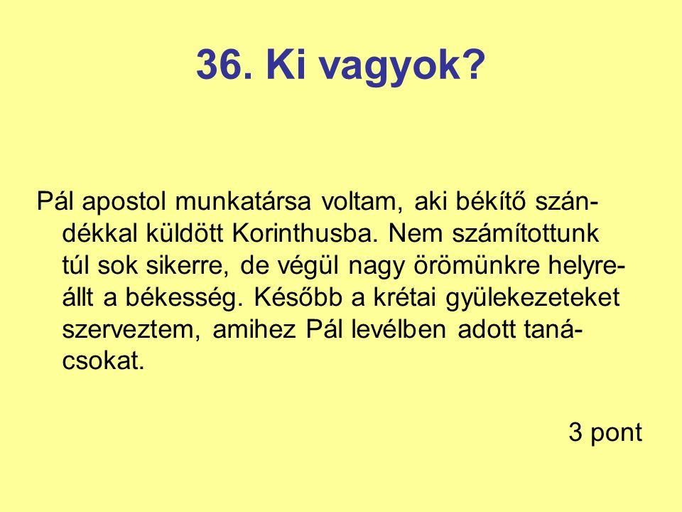 36. Ki vagyok