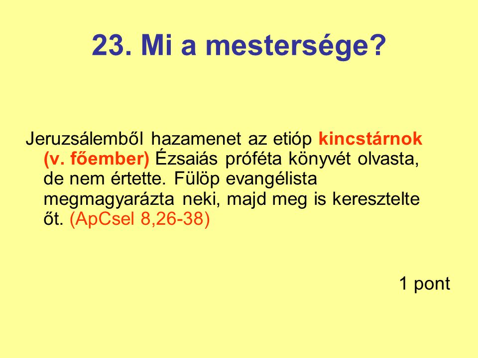 23. Mi a mestersége