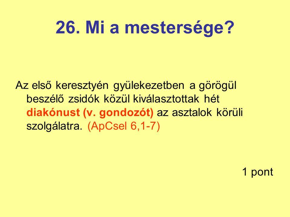 26. Mi a mestersége