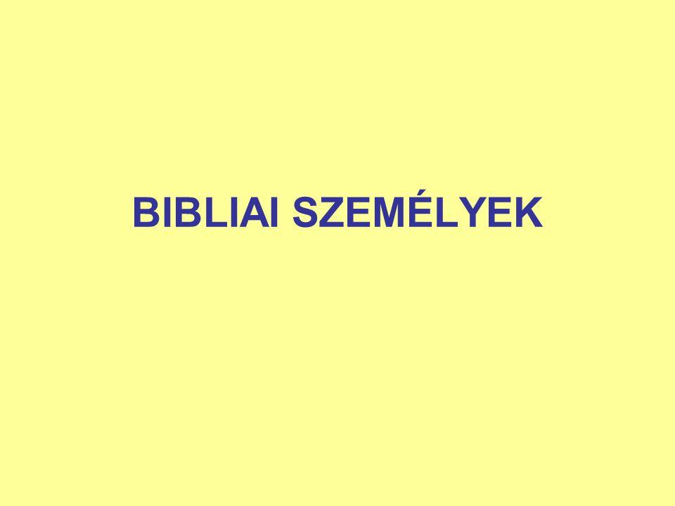 BIBLIAI SZEMÉLYEK