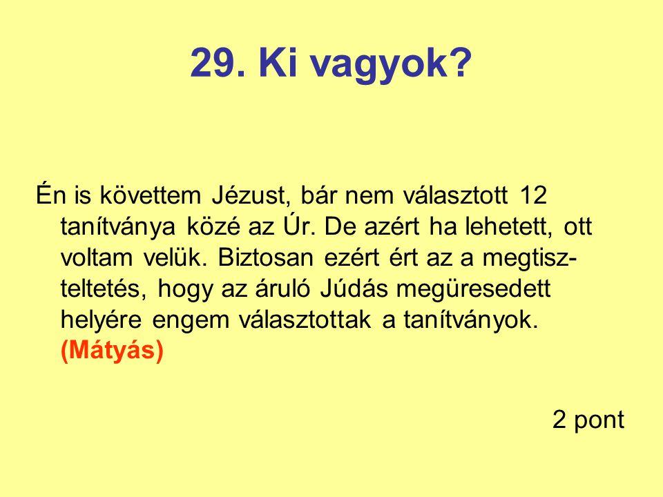 29. Ki vagyok
