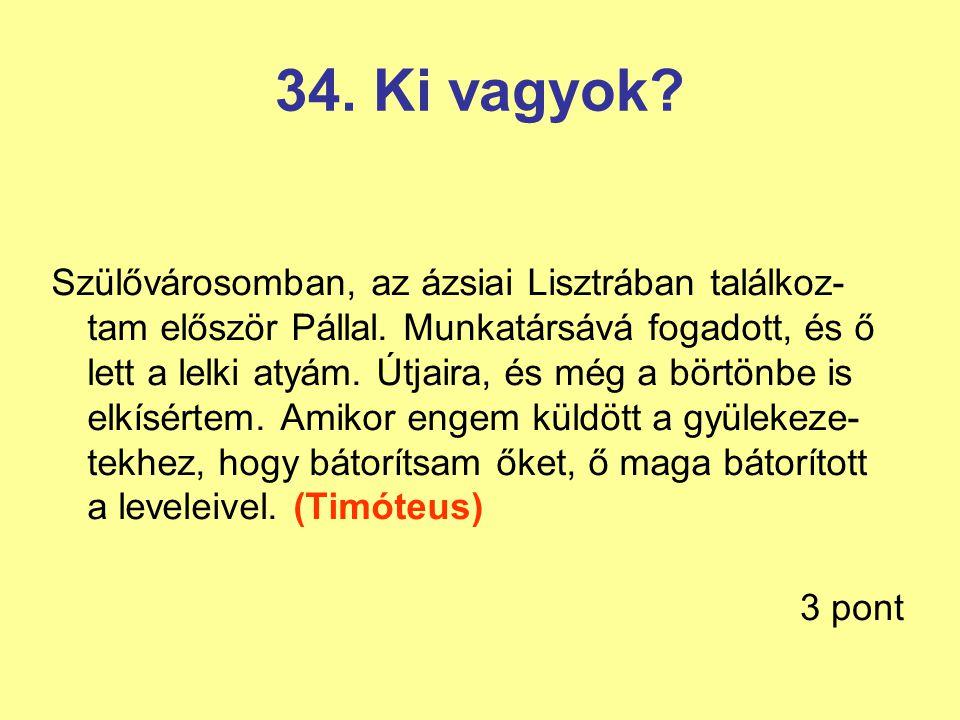 34. Ki vagyok