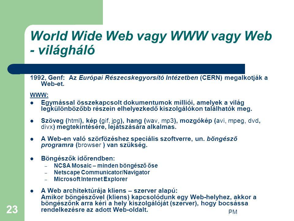World Wide Web vagy WWW vagy Web - világháló