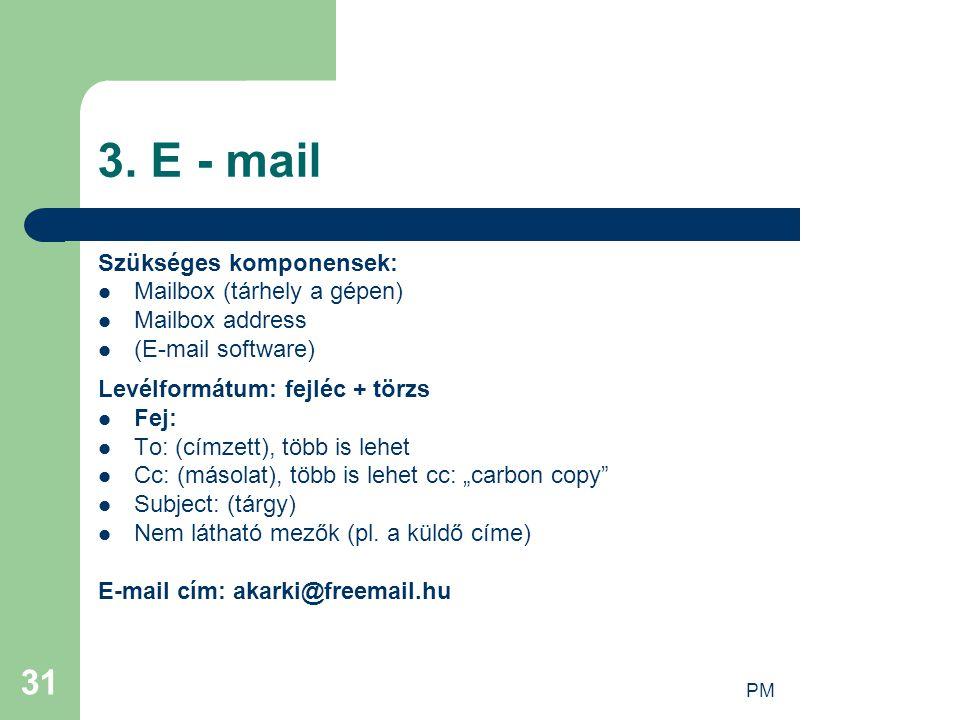 3. E - mail Szükséges komponensek: Mailbox (tárhely a gépen)