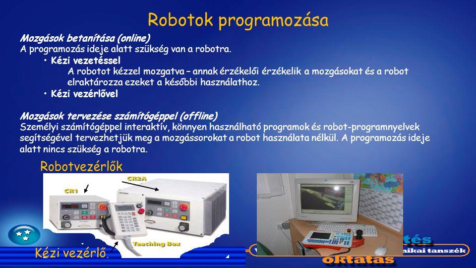 Robotok programozása Robotvezérlők Kézi vezérlő