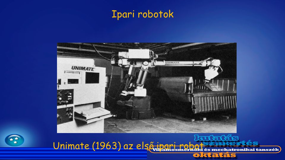 Ipari robotok Unimate (1963) az első ipari robot