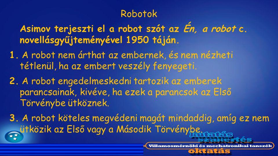 Robotok Asimov terjeszti el a robot szót az Én, a robot c. novellásgyűjteményével 1950 táján.