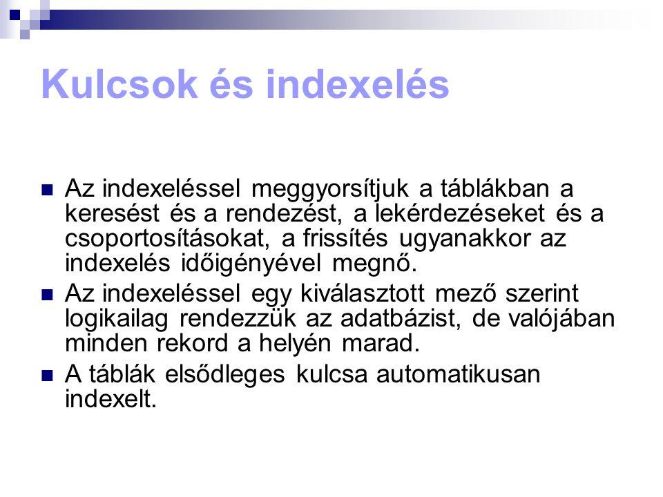 Kulcsok és indexelés