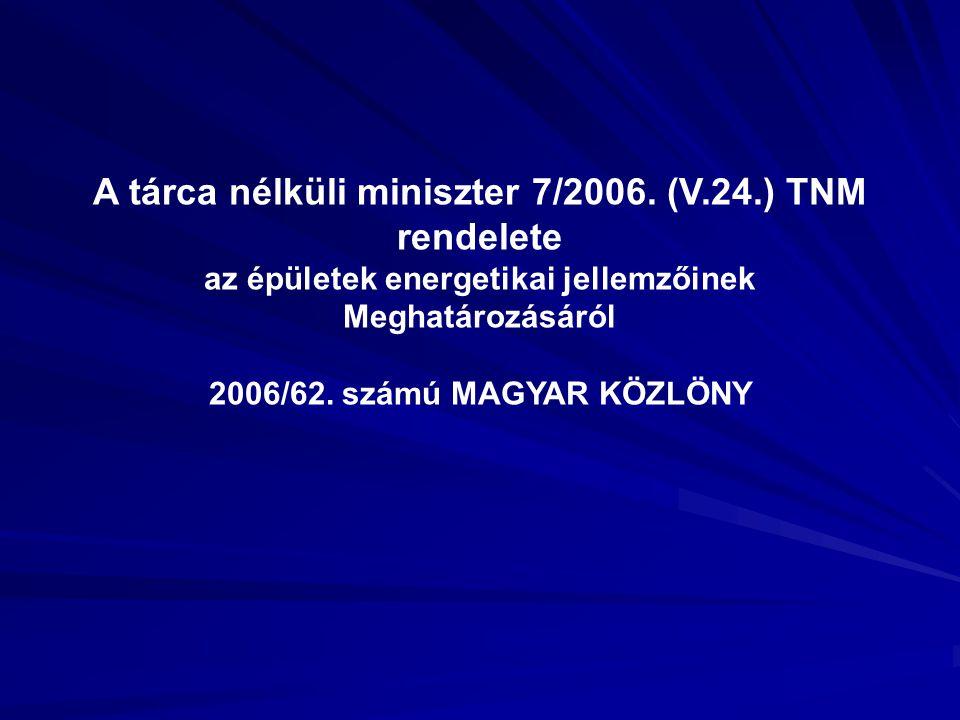 A tárca nélküli miniszter 7/2006. (V.24.) TNM rendelete