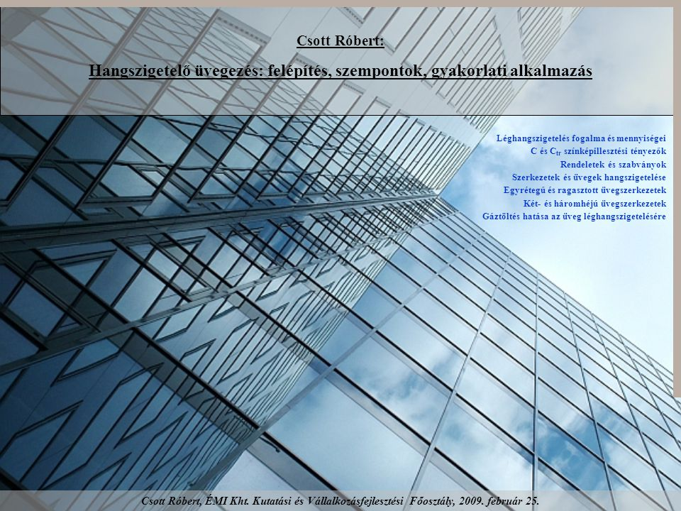 Hangszigetelő üvegezés: felépítés, szempontok, gyakorlati alkalmazás