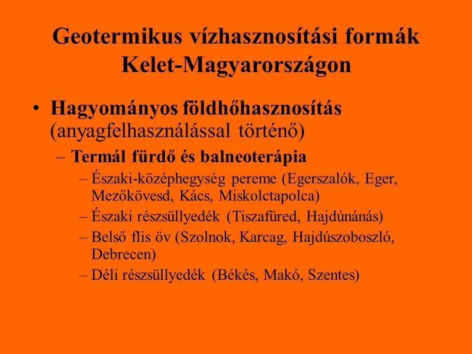 Geotermikus vízhasznosítási formák Kelet-Magyarországon