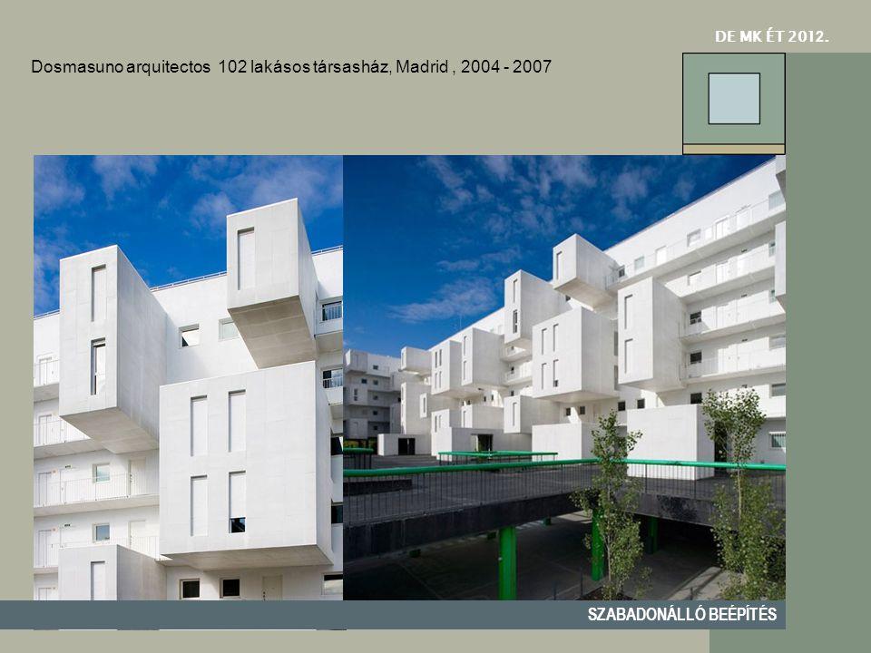 Dosmasuno arquitectos 102 lakásos társasház, Madrid , 2004 - 2007